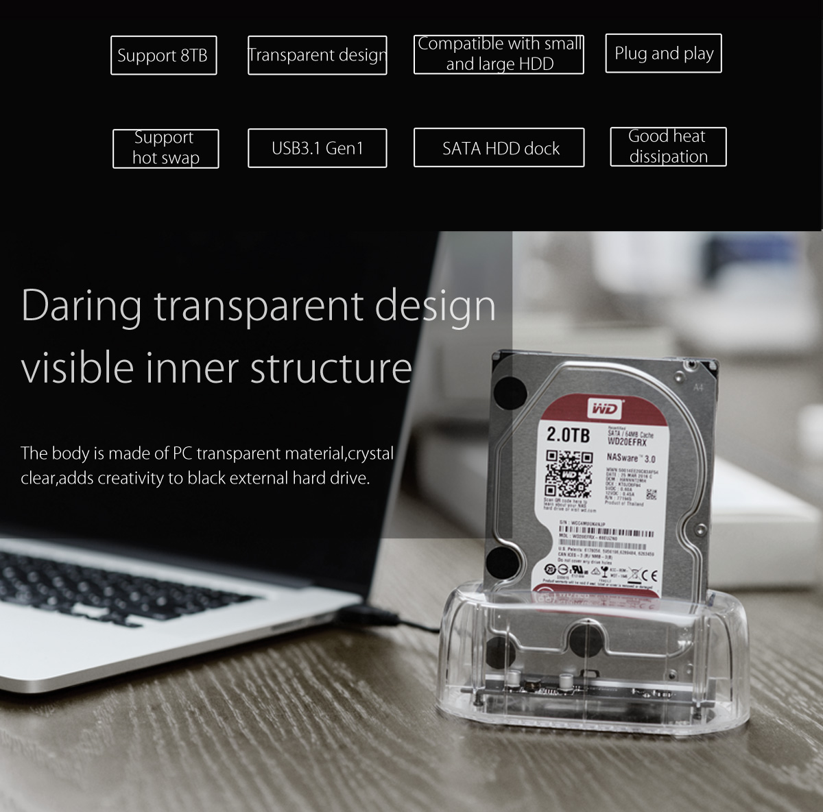 the hard drive dock made of transparent PC material, visible inner structure